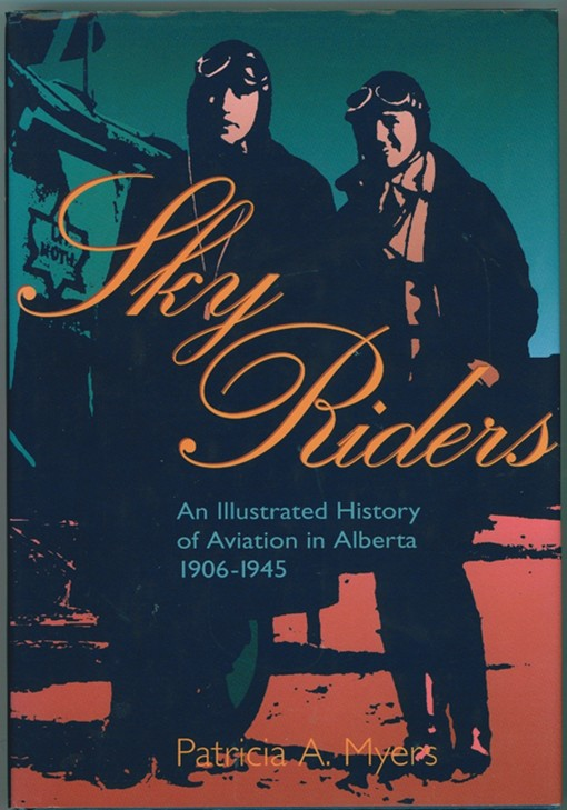 Image for Sky Riders  An Illustrated History of Aviation in Alberta, 1906-1945