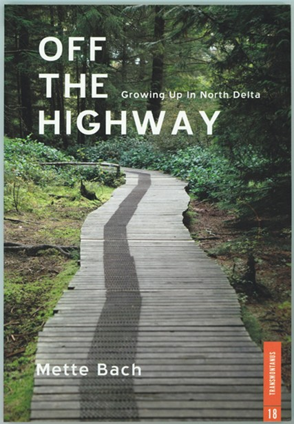 Image for Off the Highway : Growing Up in North Delta