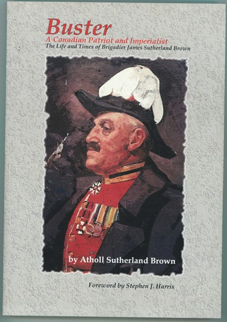 Image for Buster  A Canadian Patriot and Imperialist - The Life and Times of Brigadier James Sutherland Brown.