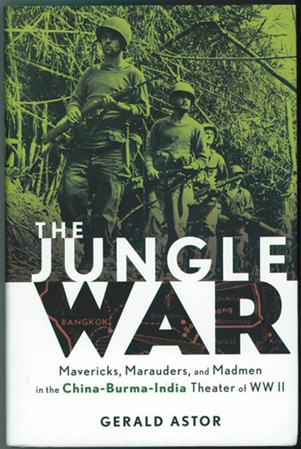 Image for The Jungle War  Mavericks, Marauders, and Madmen in the China-Burma-India Theater of World War II
