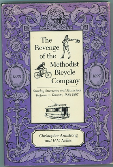 Image for The Revenge of the Methodist Bicycle Company  Sunday streetcars and municipal reform in Toronto, 1888-1897