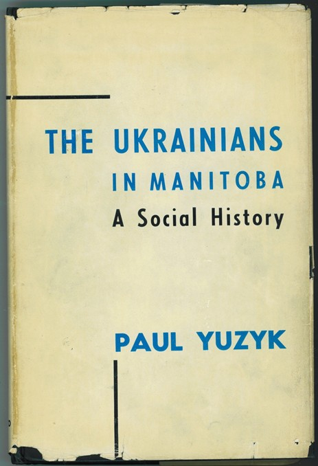 Image for The Ukrainians in Manitoba  a social history