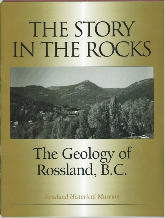 Image for The Story in Rocks ; The Geology of Rossland, British Columbia