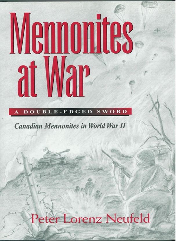 Image for Mennonites at war  A double-edged sword : Canadian Mennonites in World War Two