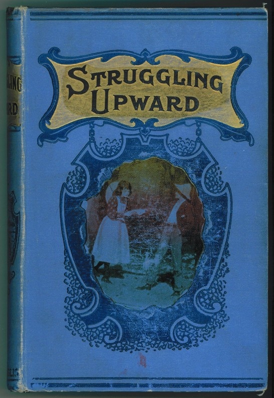 Image for Struggling Upwards ; A Tale of the Goldfields