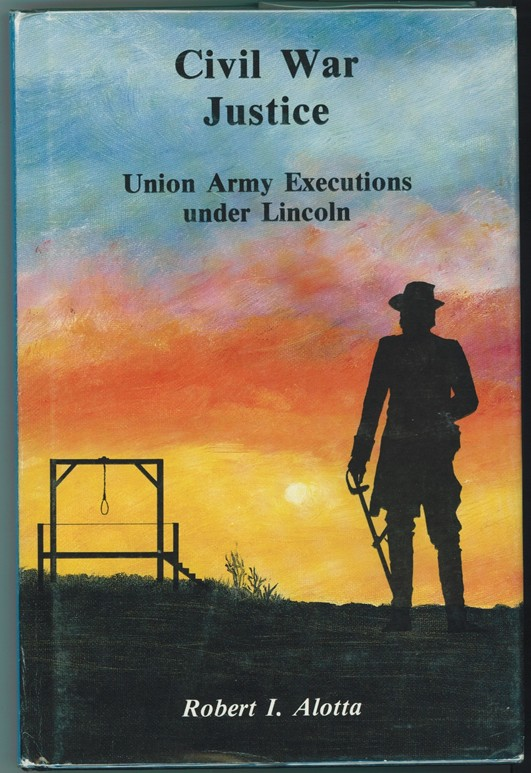 Image for Civil War Justice  Union Army Executions Under Lincoln