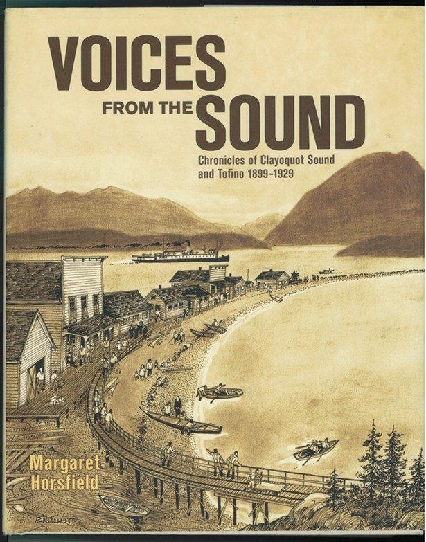 Image for Voices from the Sound   Chronicles of Clayoquot Sound and Tofino, 1899-1929