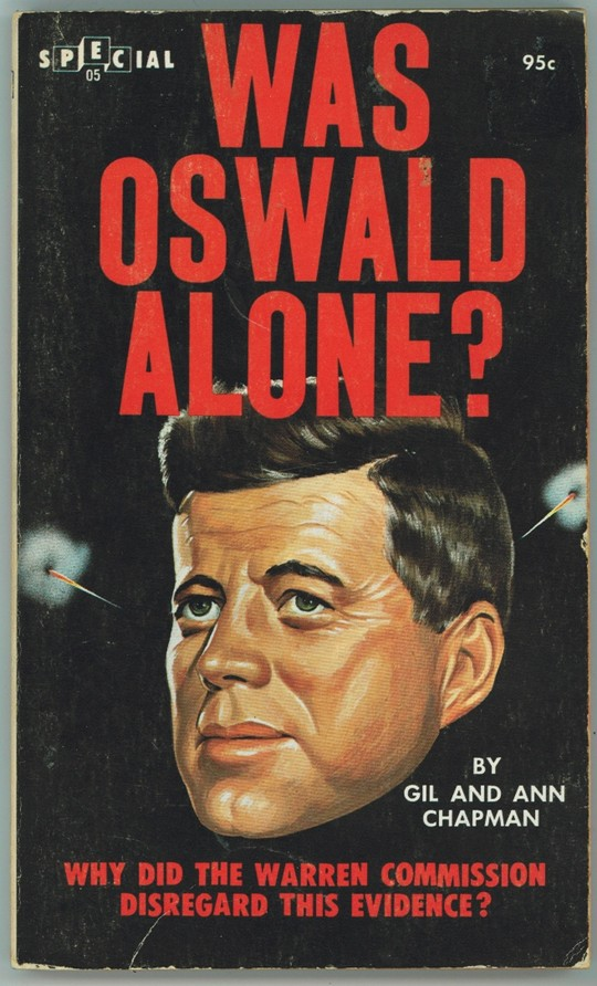 Image for WAS OSWALD ALONE - Why Did the Warren Commission Disregard This Evidence