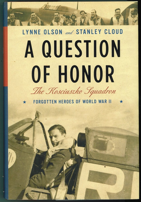 Image for A Question of Honor  The Kosciuszko Squadron: Forgotten Heroes of World War II