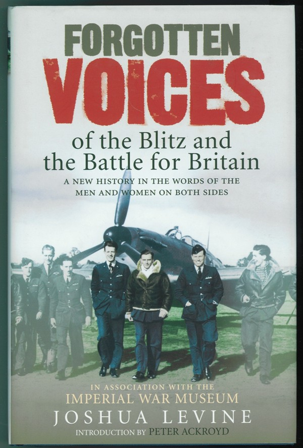 Image for Forgotten Voices of the Blitz and the Battle of Britain  A New History in the Words of the Men and Women on Both Sides