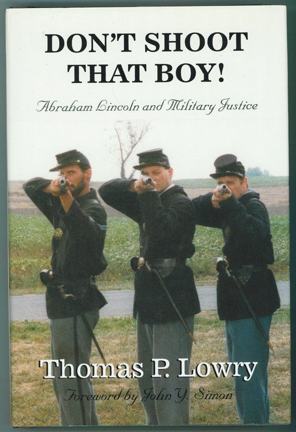 Image for Don't Shoot That Boy! Abraham Lincoln and Military Justice