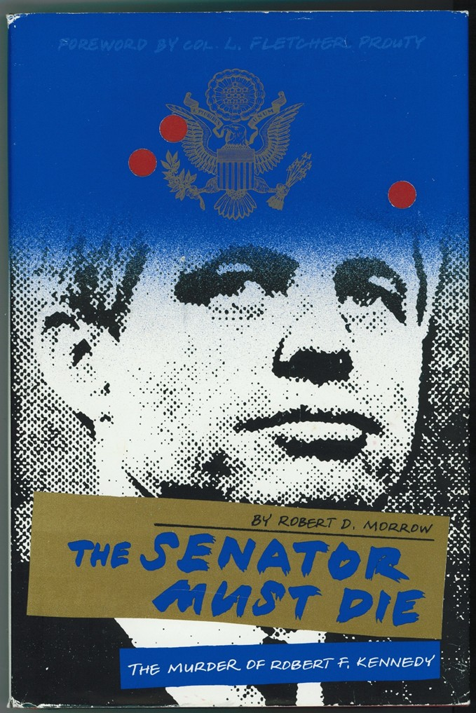 Image for The Senator Must Die The Murder of Robert F Kennedy