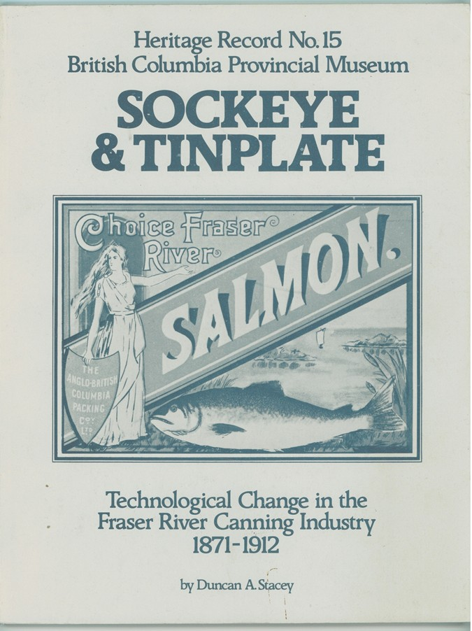 Image for Sockeye and Tinplate ; Technological Change in the Fraser River Canning Industry 1871-1912
