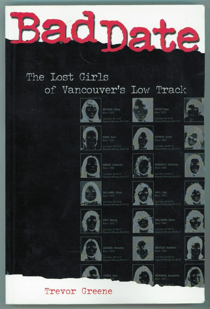 Image for Bad Date  The Lost Girls of Vancouver's Low Track