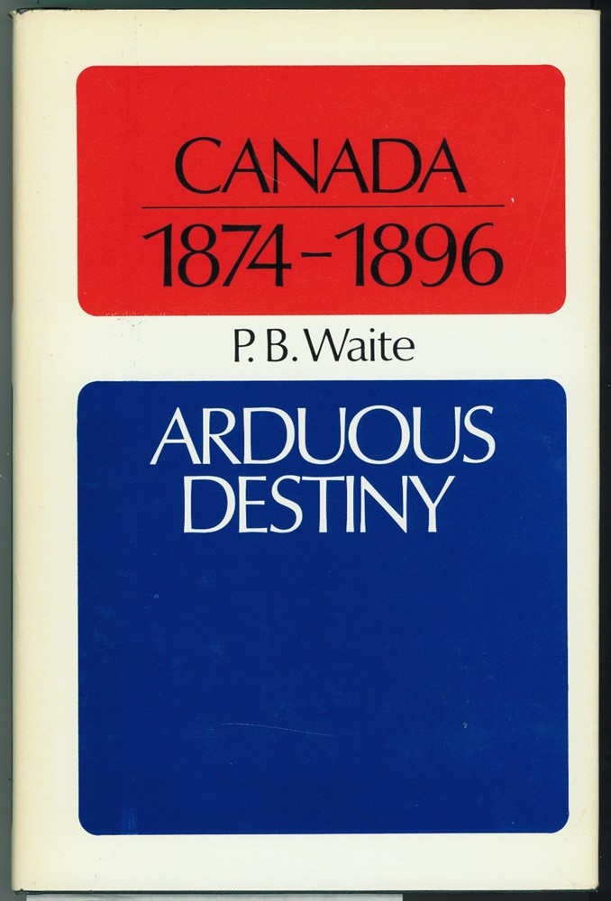 Image for Canada 1874-1896  Arduous Destiny