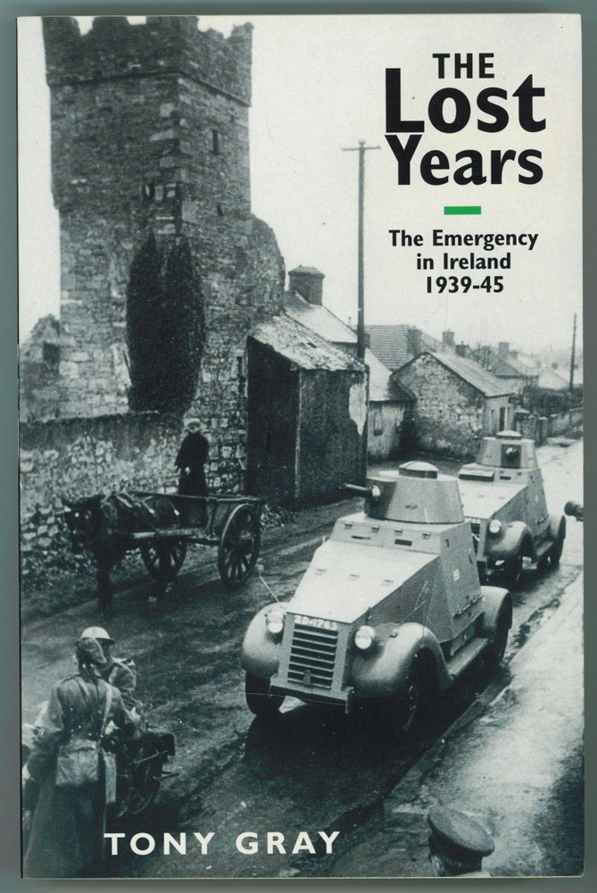 Image for The Lost Years  Emergency in Ireland, 1939-45