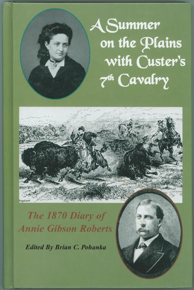 Image for A Summer on the Plains with Custer's 7th Cavalry  The 1870 Diary of Annie Gibson Roberts
