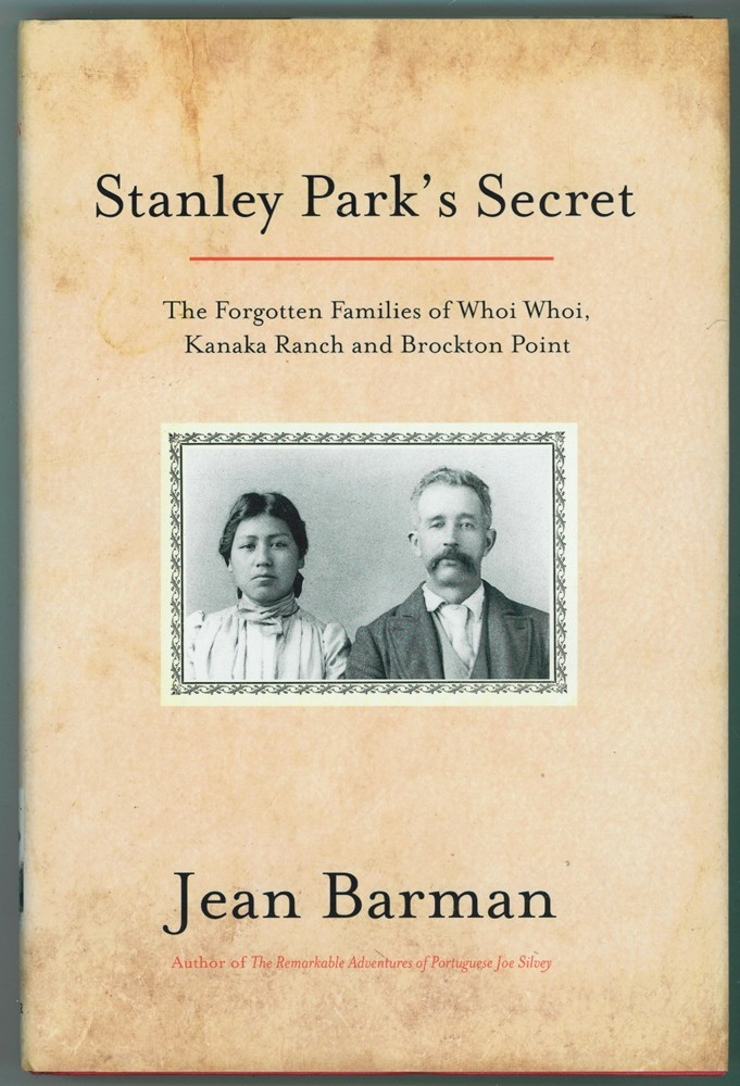 Image for Stanley Park's Secret  The Forgotten Families of Whoi Whoi, Kanaka Ranch, and Brockton Point