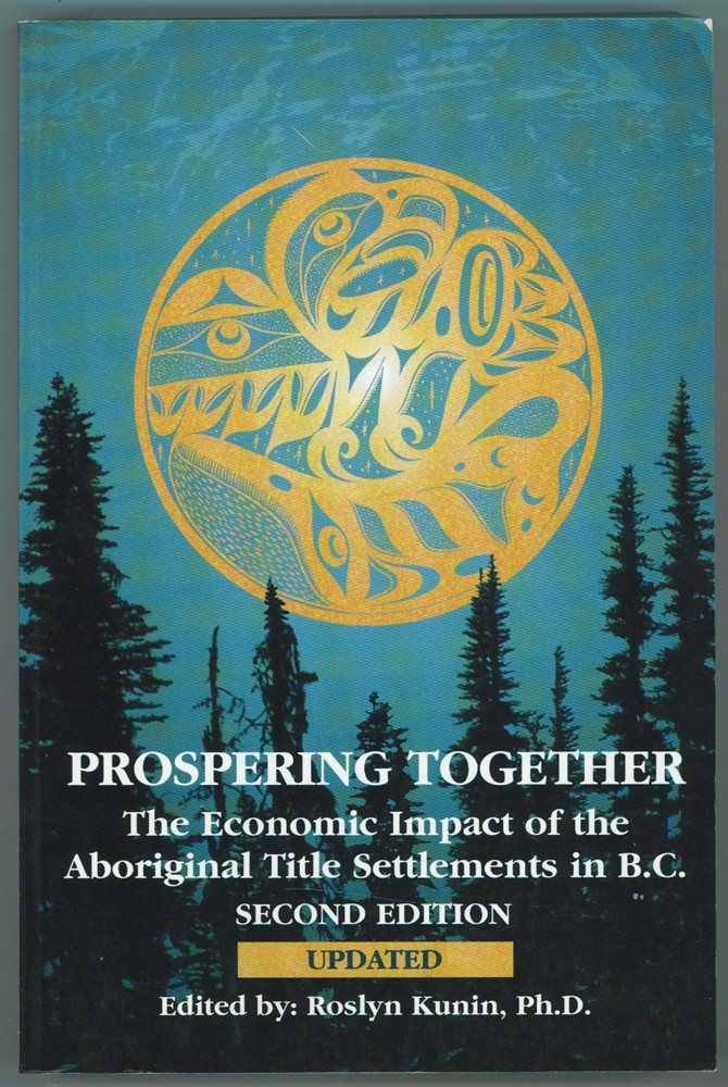 Image for Prospering Together  The Economic Impact of the Aboriginal Title Settlements in B.C