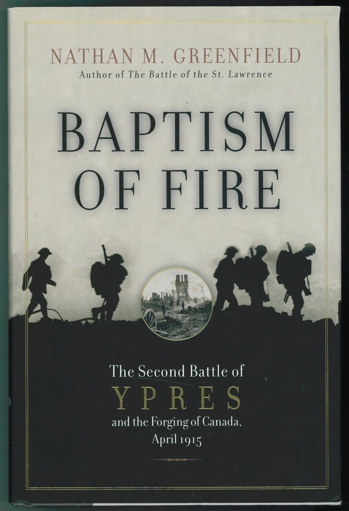 Image for Baptism of Fire : The Second Battle of Ypres and the Forging of Canada, April 1915