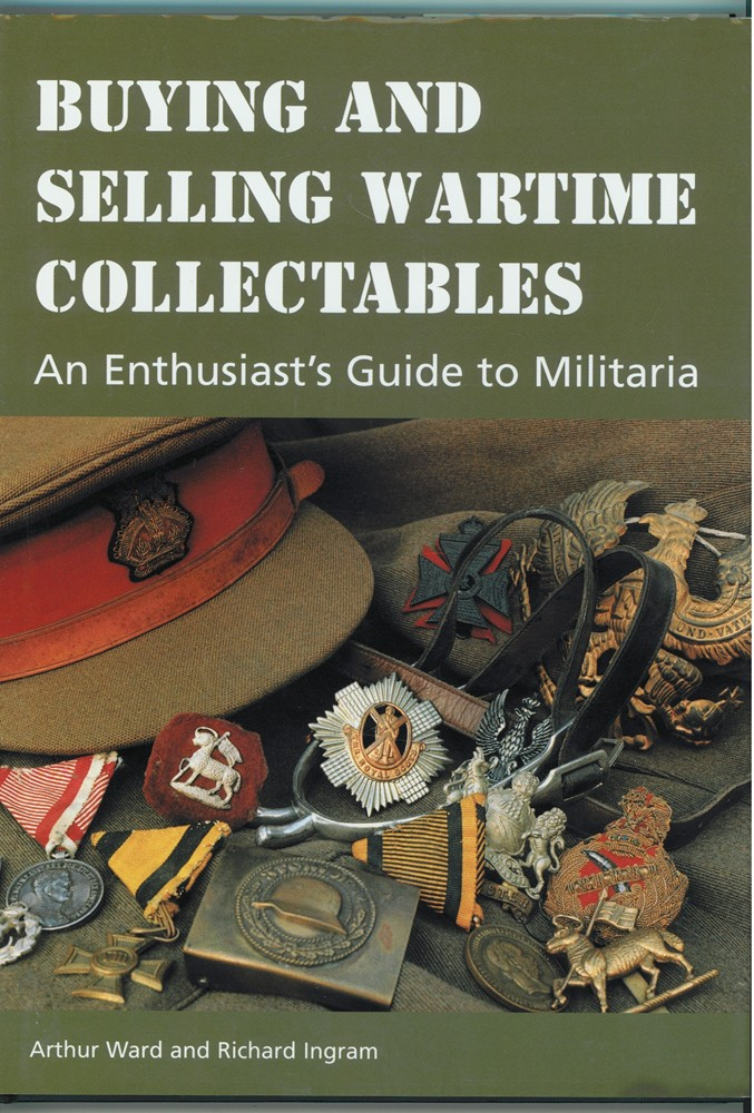 Image for Buying and Selling Wartime Collectables  An Enthusiast's Guide to Militaria