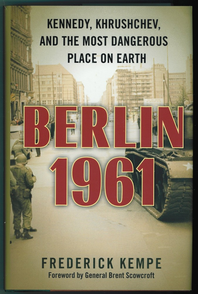 Image for Berlin 1961 Kennedy, Khruschev, and The Most Dangerous Place on Earth