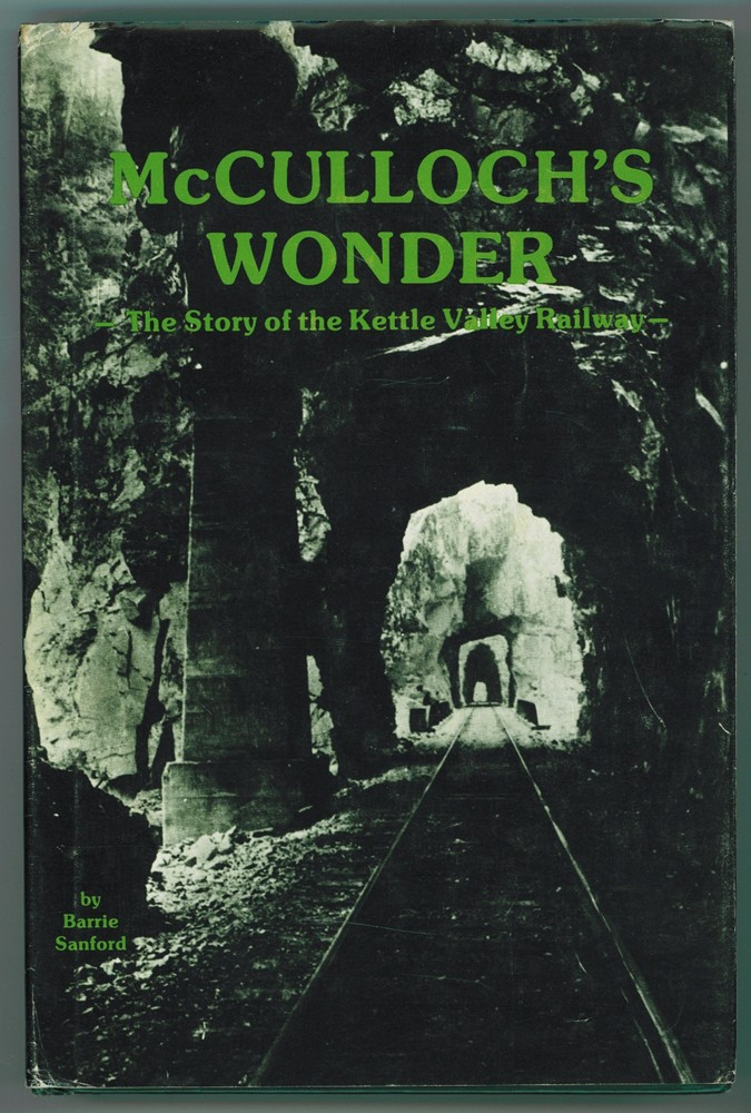 Image for McCulloch's Wonder; The Story of the Kettle Valley Railway