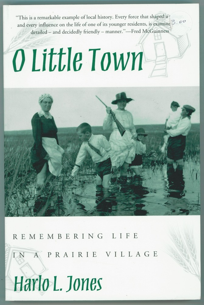 Image for O Little Town: Remembering Life in a Prairie Village