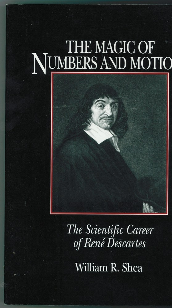 Image for The Magic of Numbers and Motion  The Scientific Career of Rene Descartes