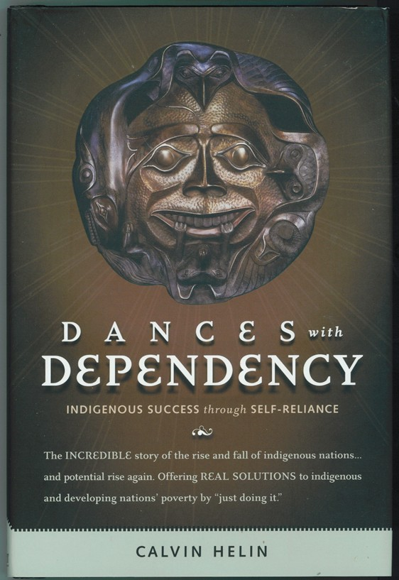 Image for Dances with Dependency  Indigenous Success Through Self-reliance