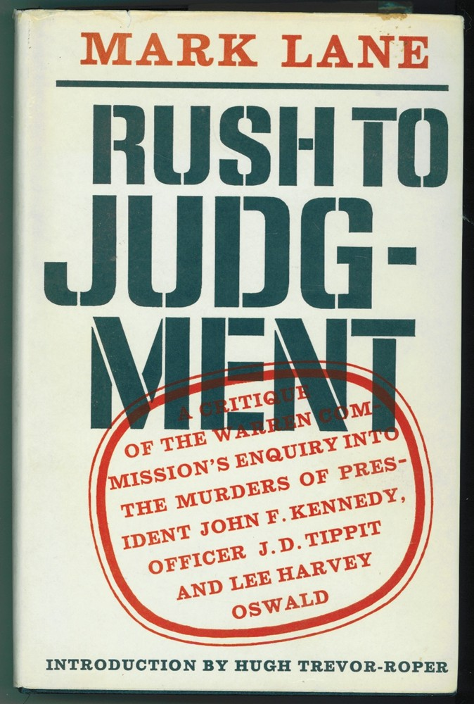 Image for Rush to Judgment : a Critique of the Warren Commission's Inquiry into the Murders of President John F. Kennedy, Officer J.D. Tippit and Lee Harvey Oswald