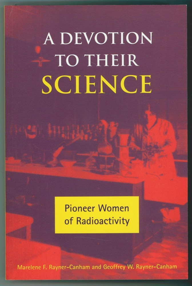 Image for A Devotion to Their Science  Pioneer Women of Radioactivity