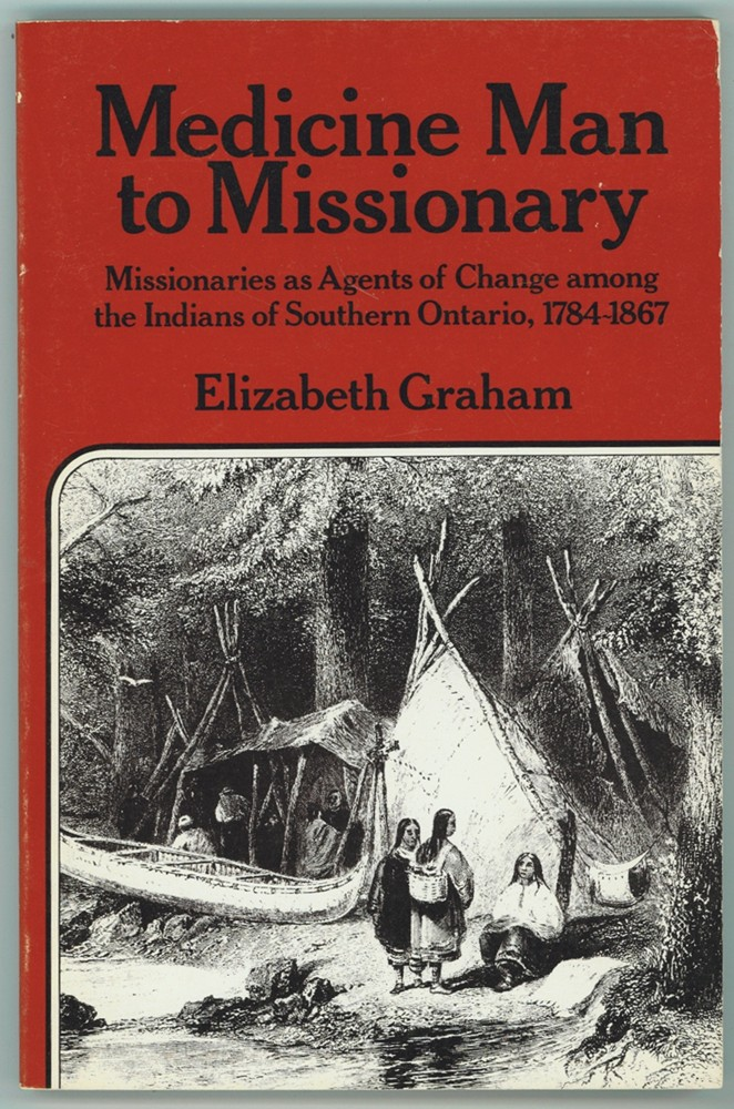 Image for Medicine Man to Missionary 'Missionaries as Agents of Change among the Indians of Southern Ontario, 1784-1867""