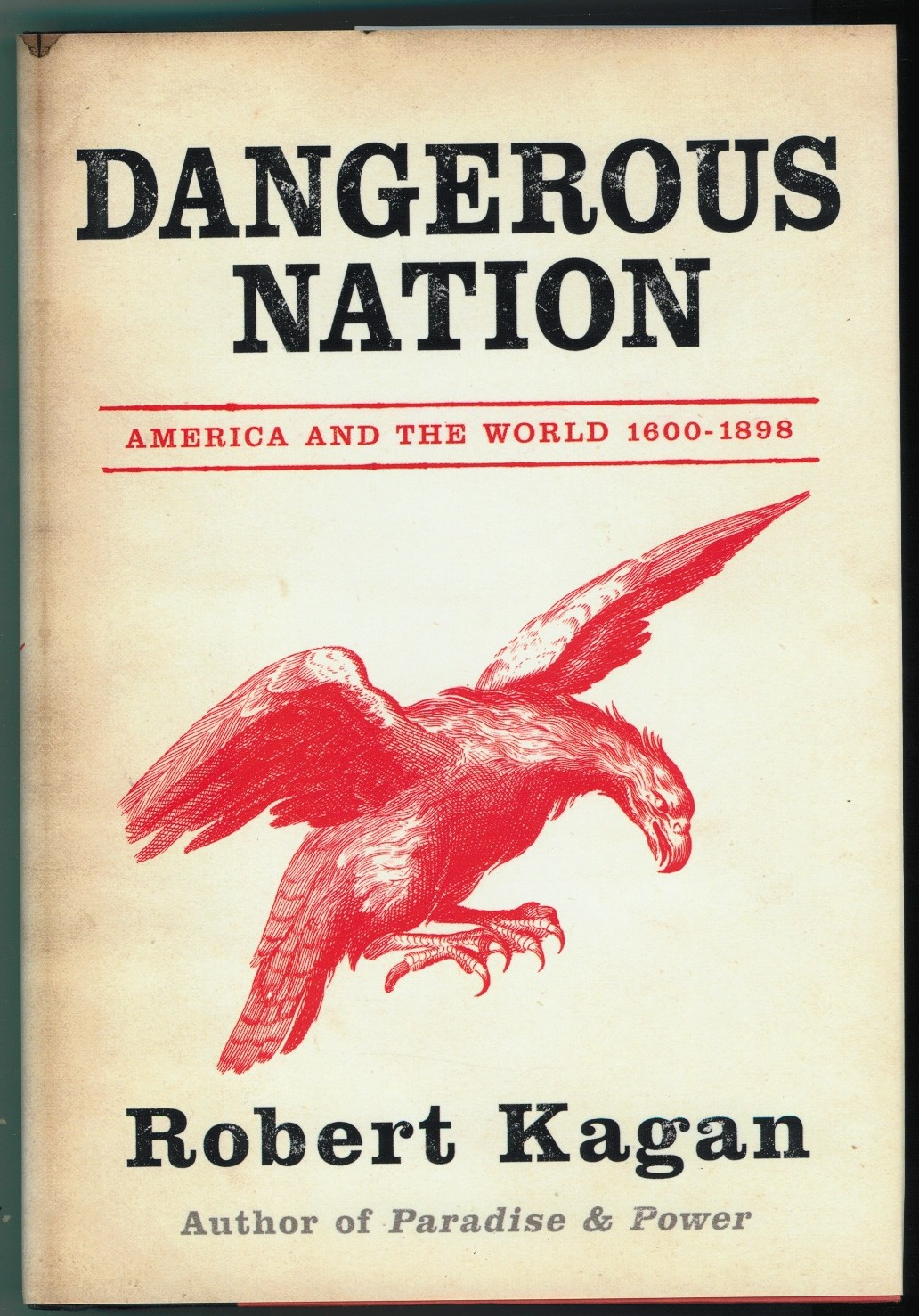 Image for DANGEROUS NATION  AMERICA IN THE WORLD 1600-1900
