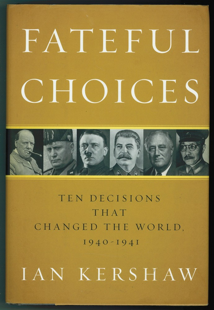 Image for Fateful Choices  Ten Decisions That Changed the World, 1940-1941
