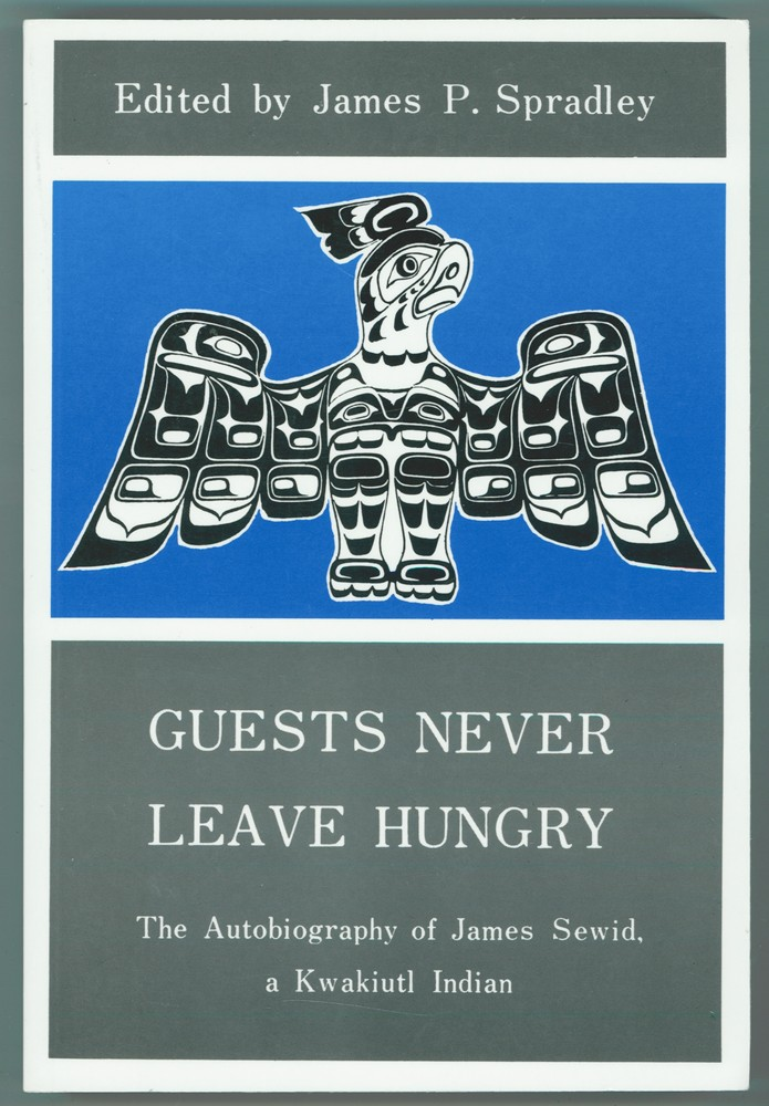 Image for Guests Never Leave Hungry  The Autobiography of James Sewid, a Kwakiutl Indian