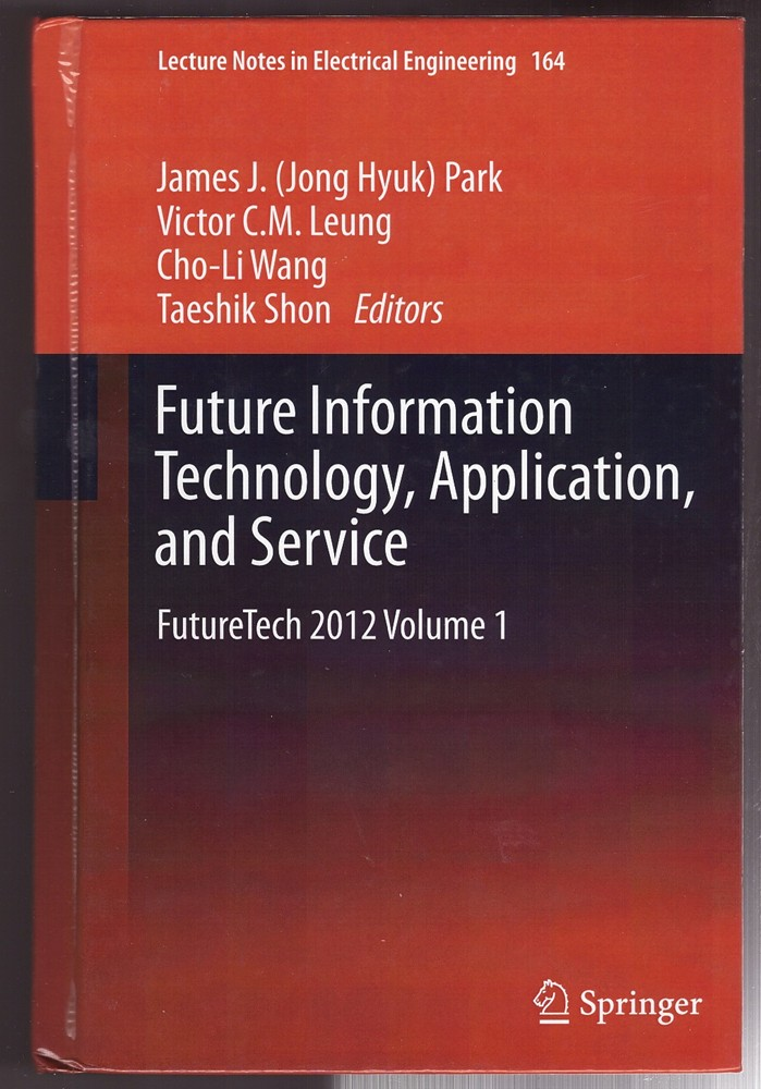 Image for Future Information Technology, Application, and Service  FutureTech 2012 Volume 1