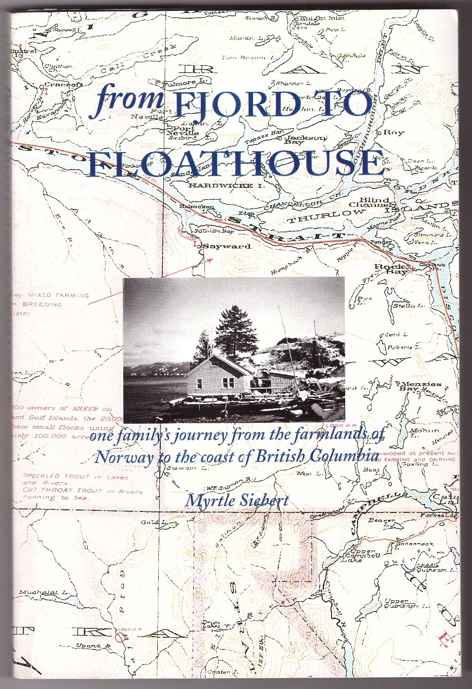 Image for From Fjord to Floathouse  One Family's Journey from the Farmlands of Norway to the Coast of British Columbia