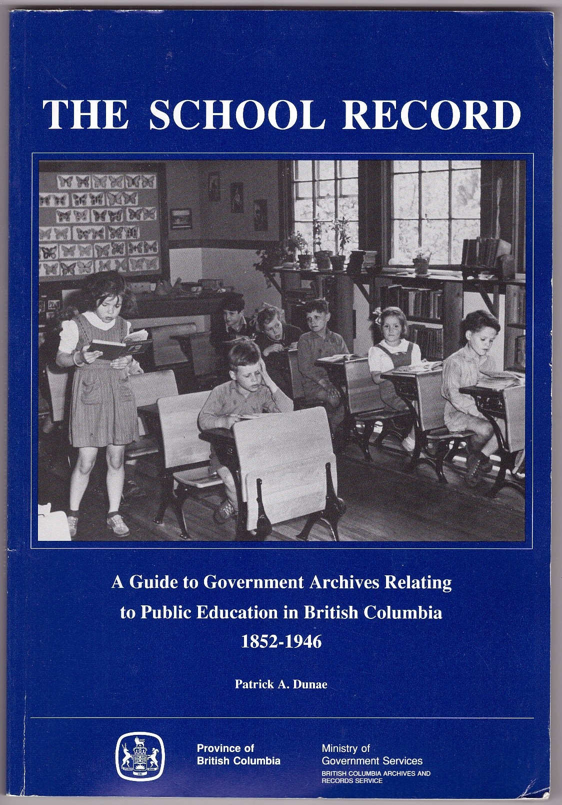 Image for The School Record  A guide to government archives relating to public education in British Columbia, 1852-1946