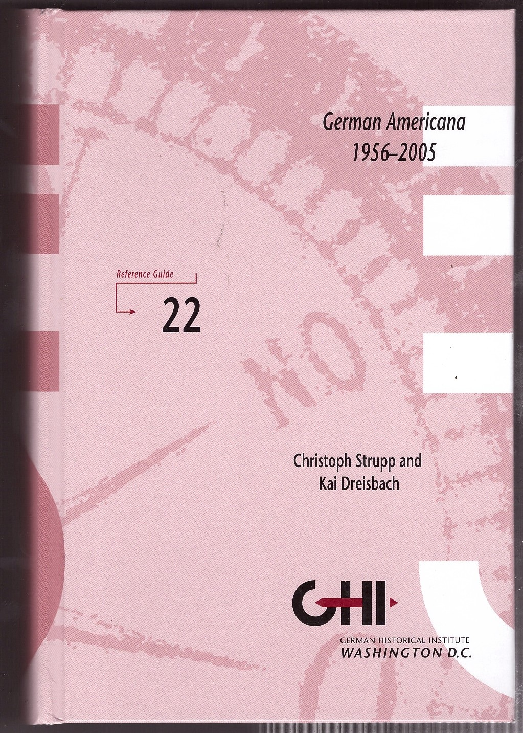 Image for German Americana 1956-2005; A Comprehensive Bibliography of German, Austrian, and Swiss Books and Dissertations on the United States