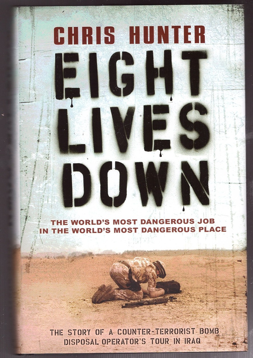 Image for Eight Lives Down The World's Most Dangerous Job in the World's Most Dangerous Place