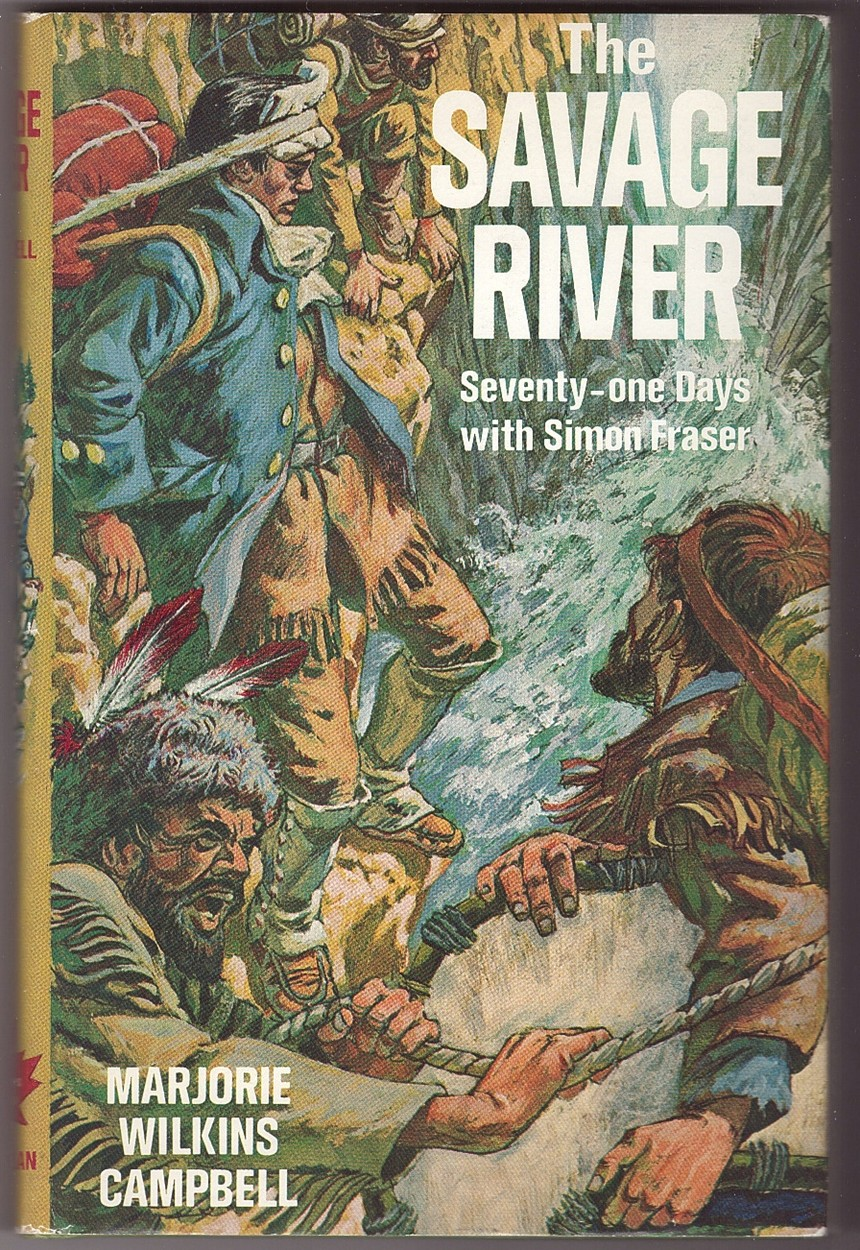 Image for The Savage River   Seventy-one days with Simon Fraser
