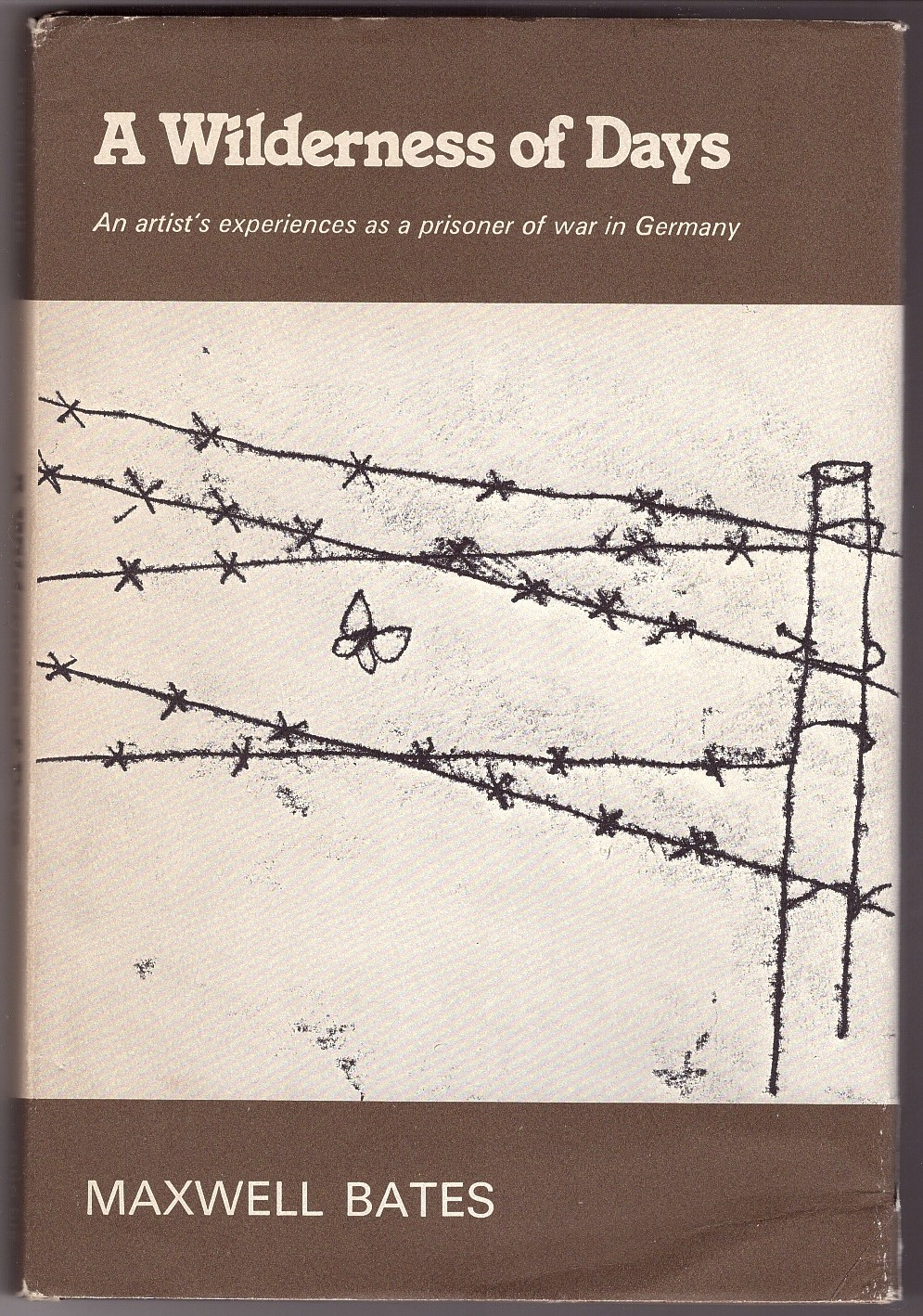 Image for A Wilderness of Days  An artist's experiences as a prisoner of war in Germany