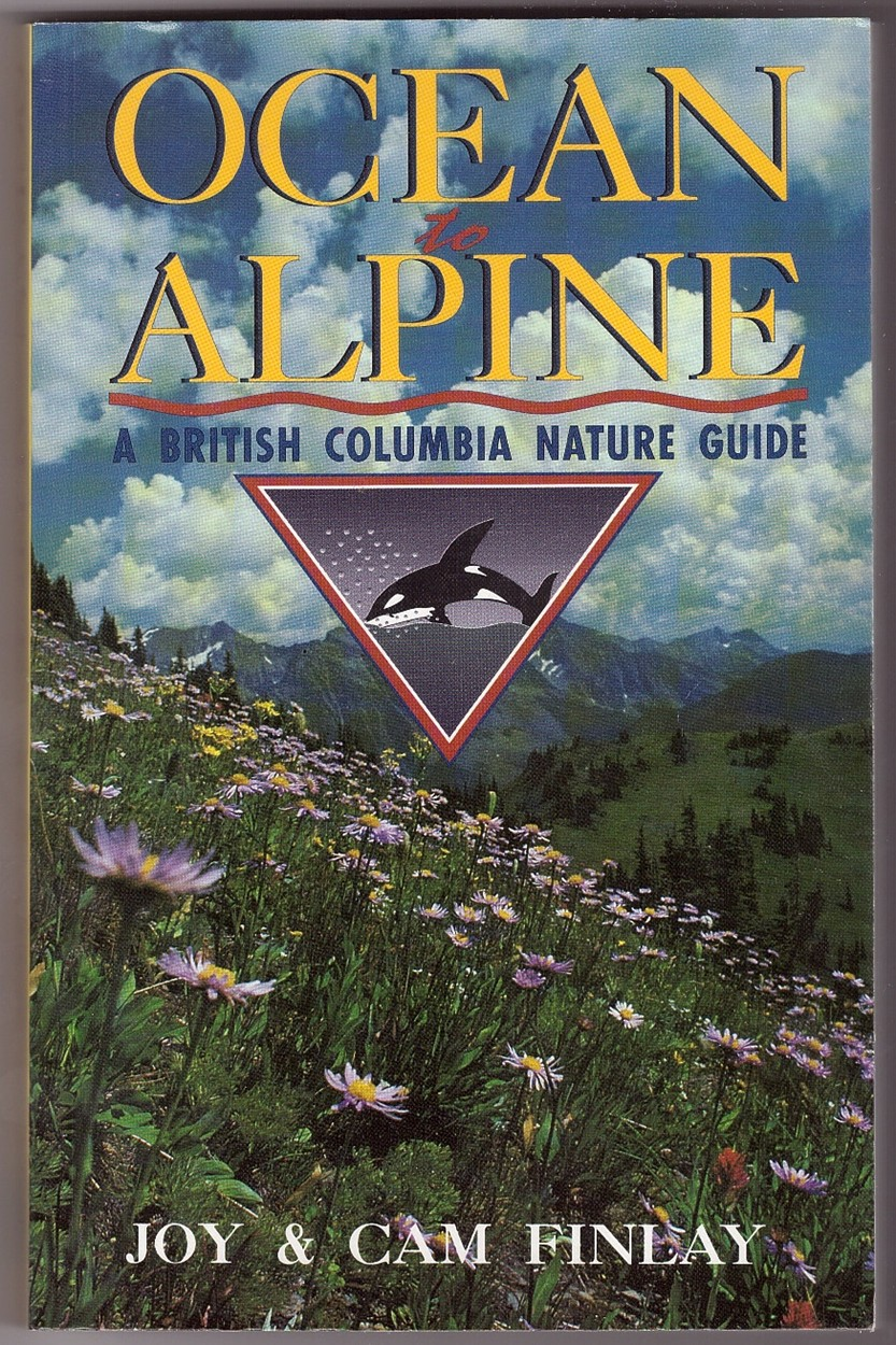 Image for Ocean to Alpine A British Columbia Nature Guide