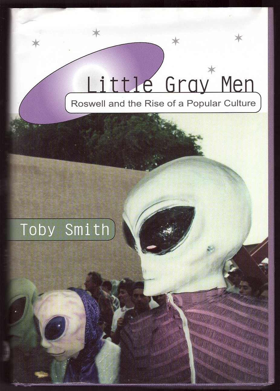 Image for Little Gray Men  Roswell and the Rise of a Popular Culture