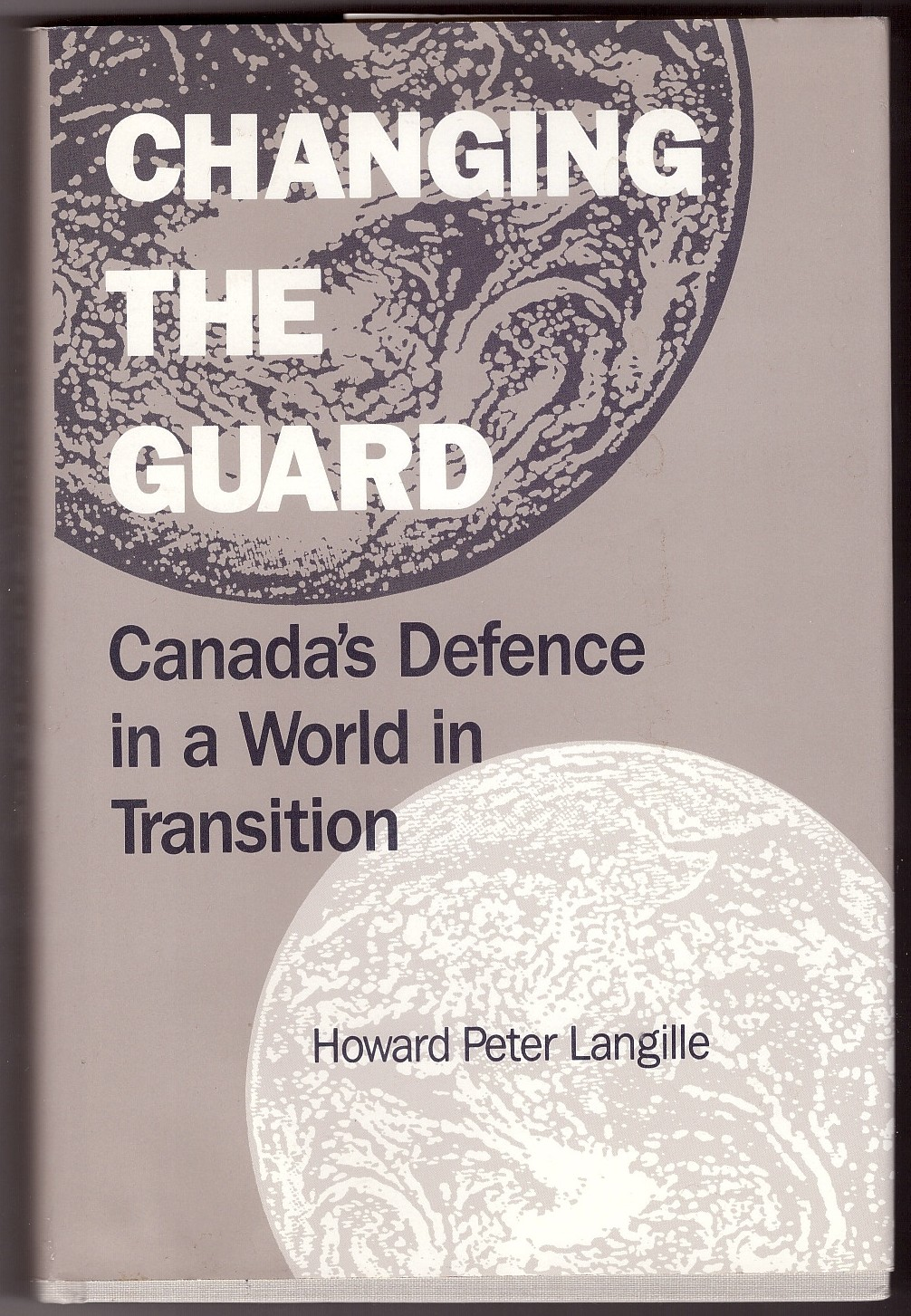Image for Changing the Guard Canada's Defence in a World in Transition