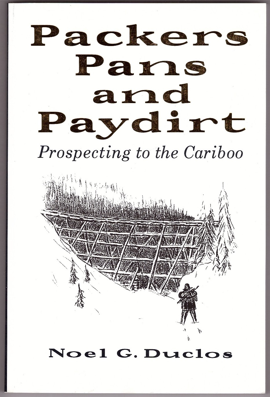Image for Packers, Pans, and Paydirt  Prospecting to the Cariboo