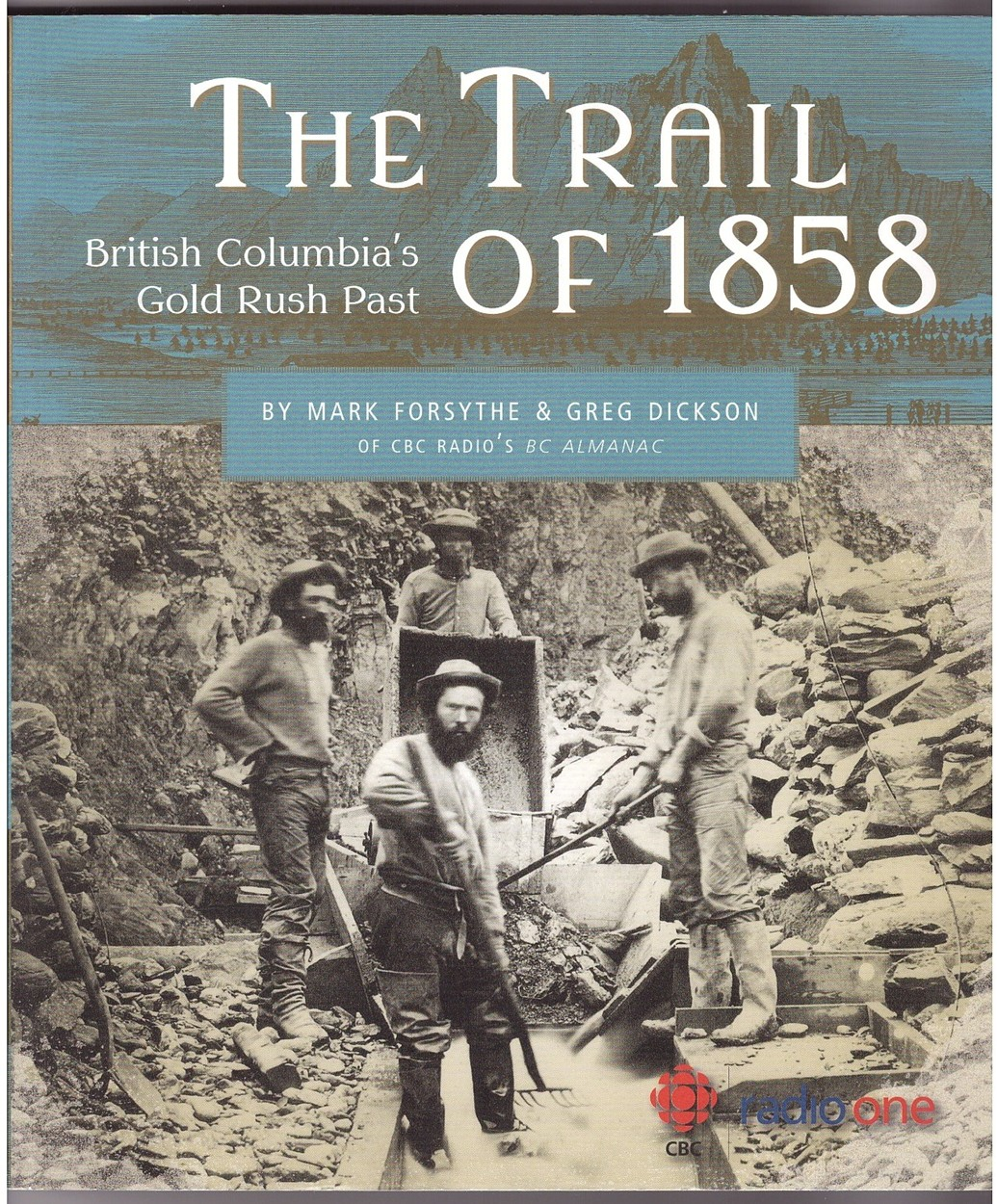 Image for The Trail of 1858  British Columbia's Gold Rush Past