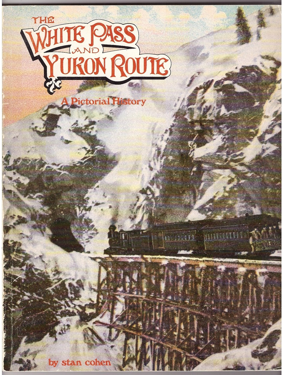 Image for The White Pass and Yukon Route  A Pictorial History