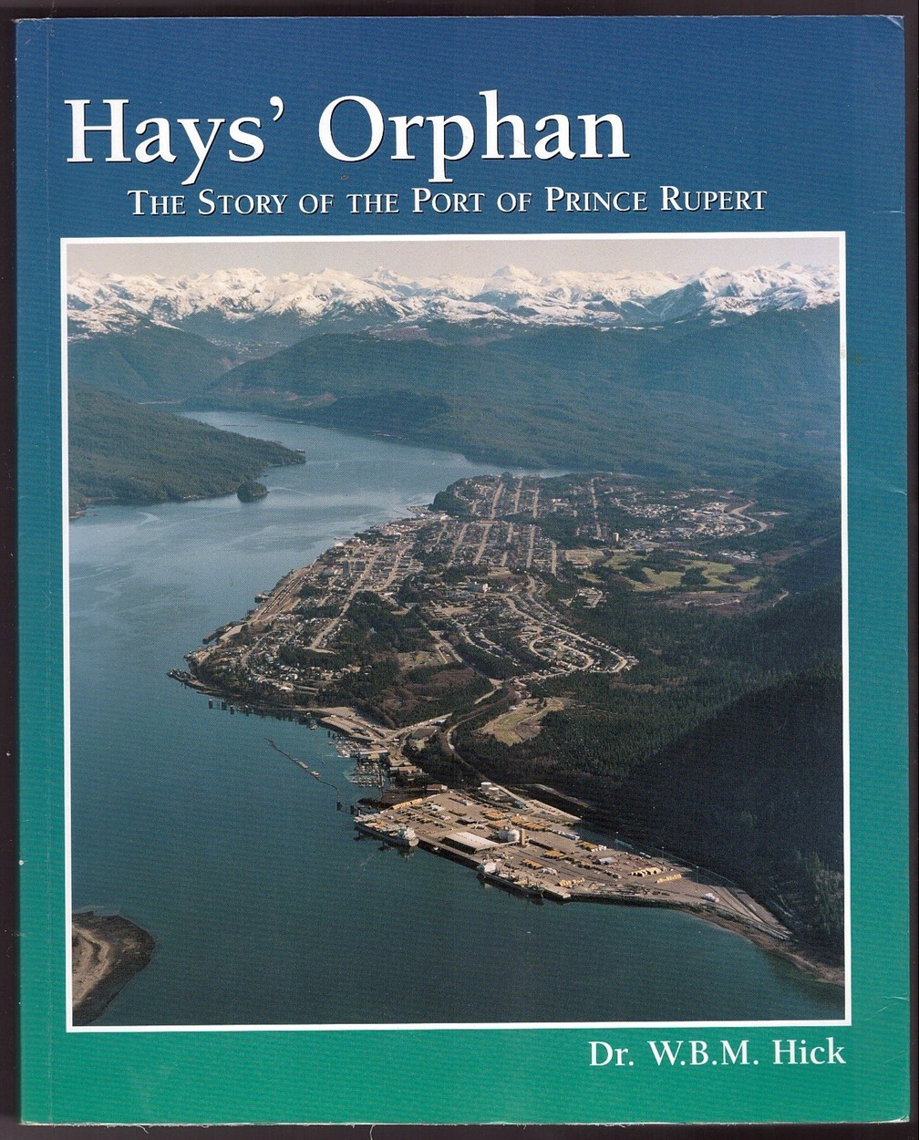 Image for Hays' Orphan   The Story of the Port of Prince Rupert
